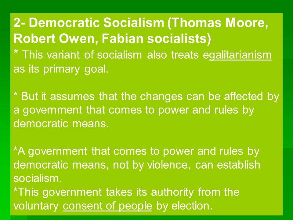 2- Democratic Socialism (Thomas Moore, Robert Owen, Fabian socialists)