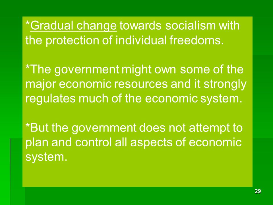 *Gradual change towards socialism with the protection of individual freedoms.