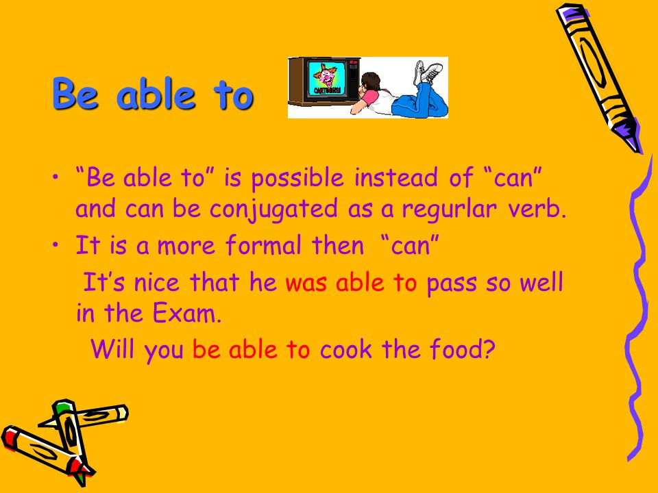 Be able to Be able to is possible instead of can and can be conjugated as a regurlar verb. It is a more formal then can