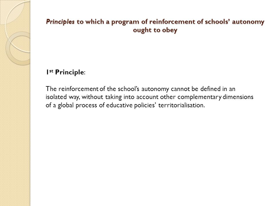 Principles to which a program of reinforcement of schools' autonomy ought to obey