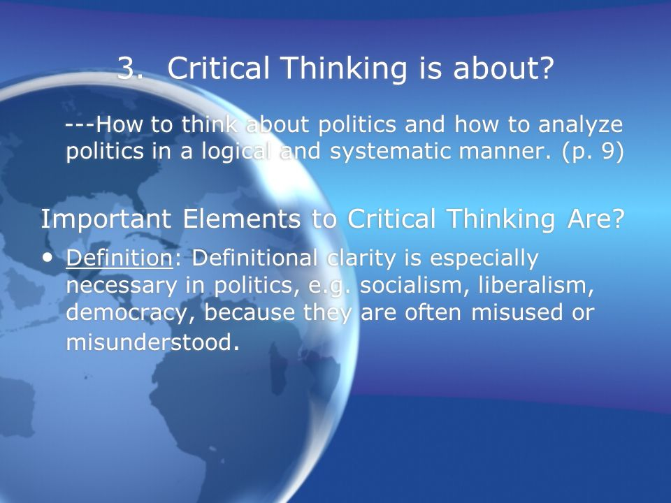 3. Critical Thinking is about