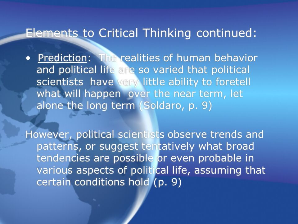 Elements to Critical Thinking continued: