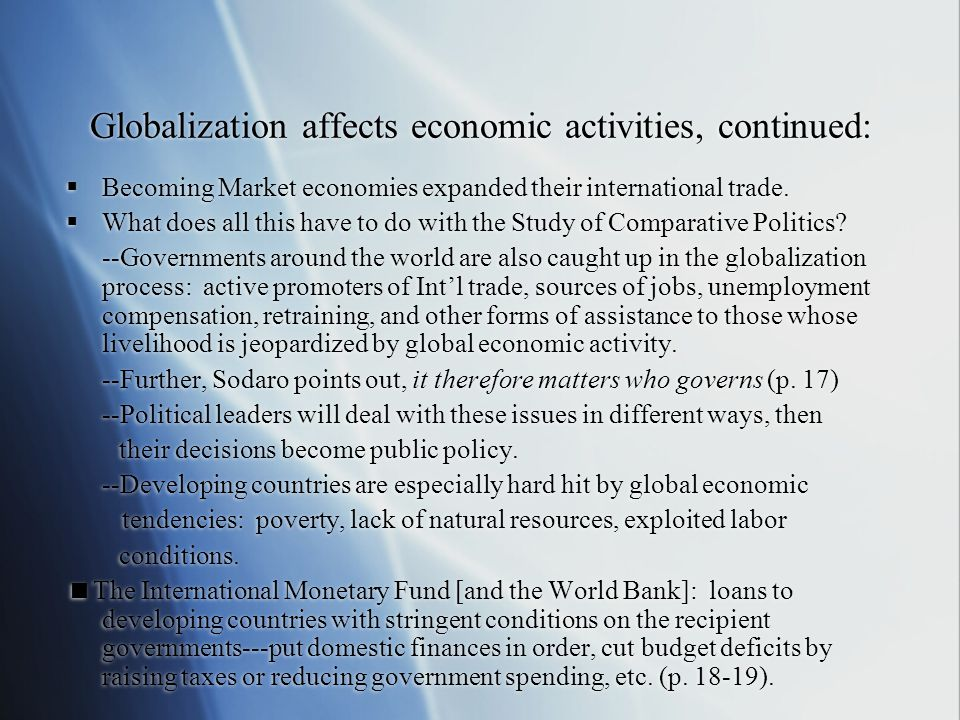 Globalization affects economic activities, continued: