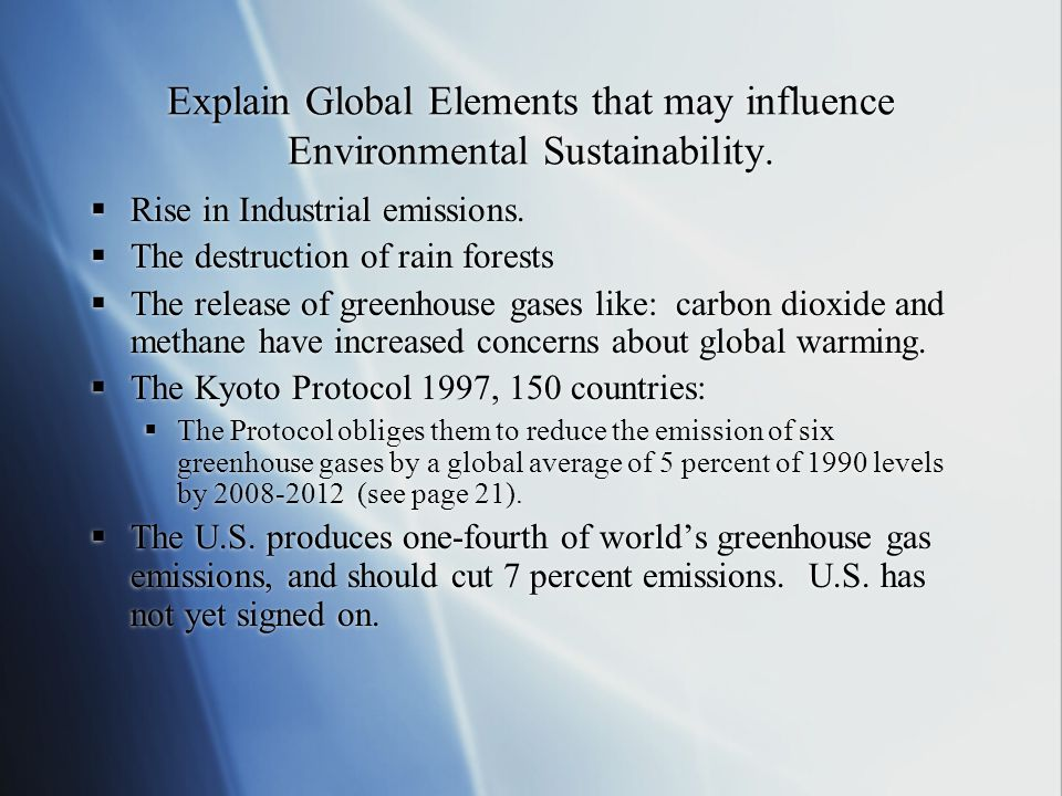 Explain Global Elements that may influence Environmental Sustainability.