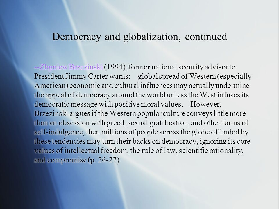 Democracy and globalization, continued