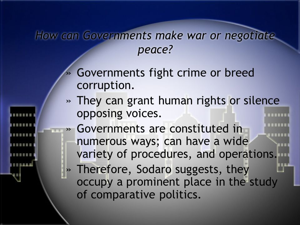 How can Governments make war or negotiate peace