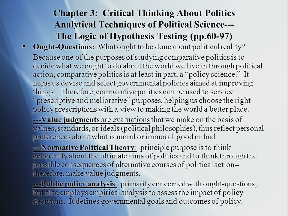 Chapter 3: Critical Thinking About Politics Analytical Techniques of Political Science--- The Logic of Hypothesis Testing (pp.60-97)