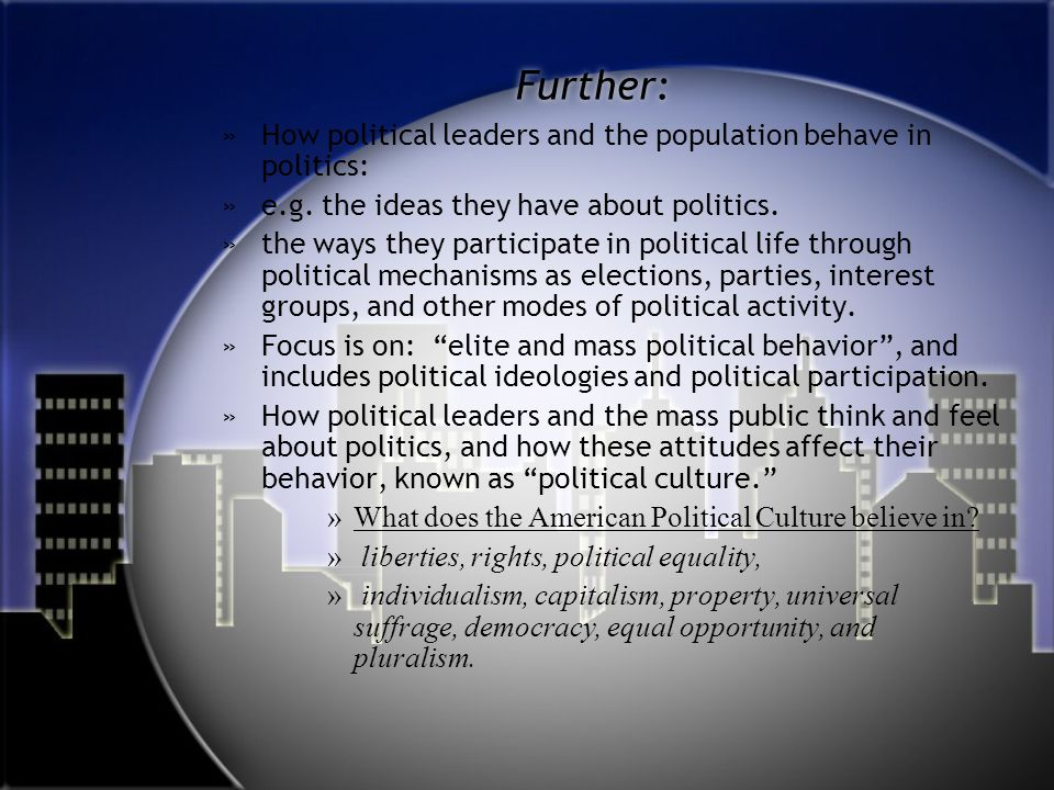 Further: How political leaders and the population behave in politics: