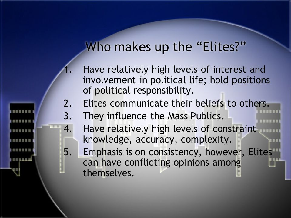 Who makes up the Elites