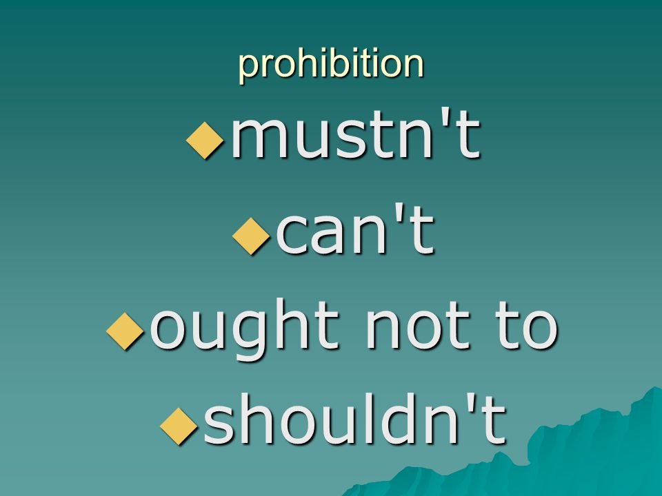 prohibition mustn t can t ought not to shouldn t