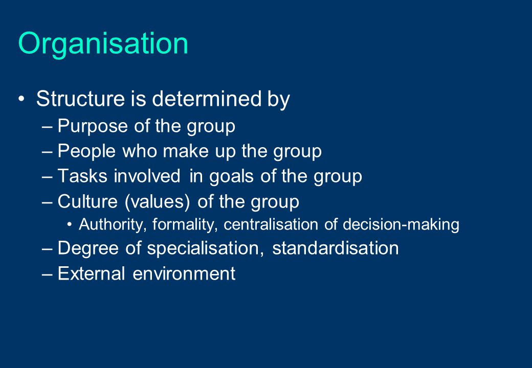 Organisation Structure is determined by Purpose of the group