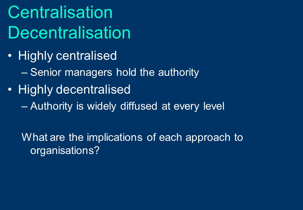 disadvantages of decentralisation New guidance outlines advantages and disadvantages of centralization for public sector organizations governments around the world are considering — or are in the.