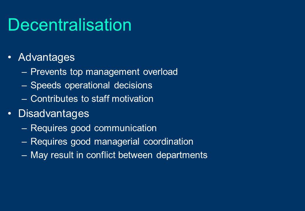 Decentralisation Advantages Disadvantages