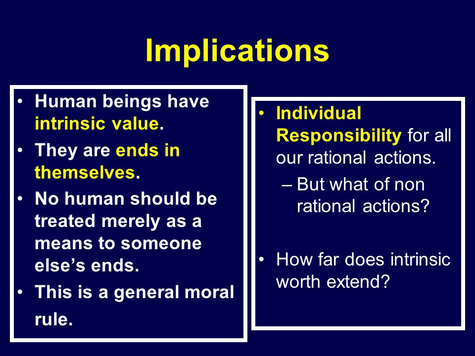 Implications Human beings have intrinsic value.