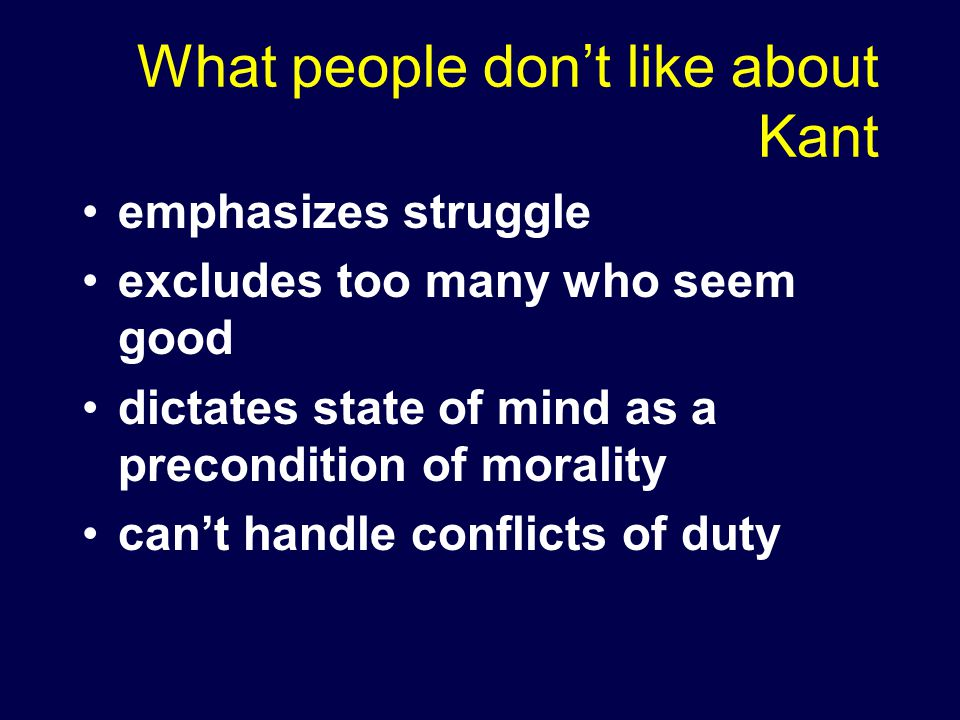 What people don't like about Kant