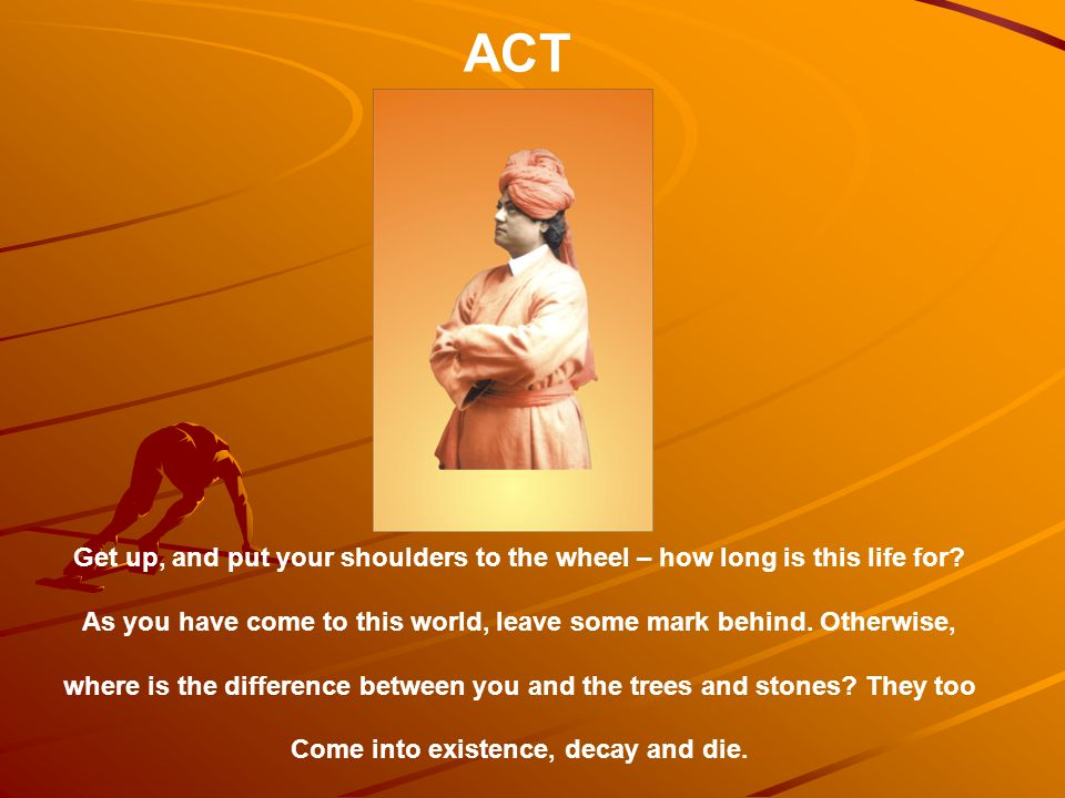 ACT C.W. – V-383, GITA DARSHANAM – P-5. Get up, and put your shoulders to the wheel – how long is this life for