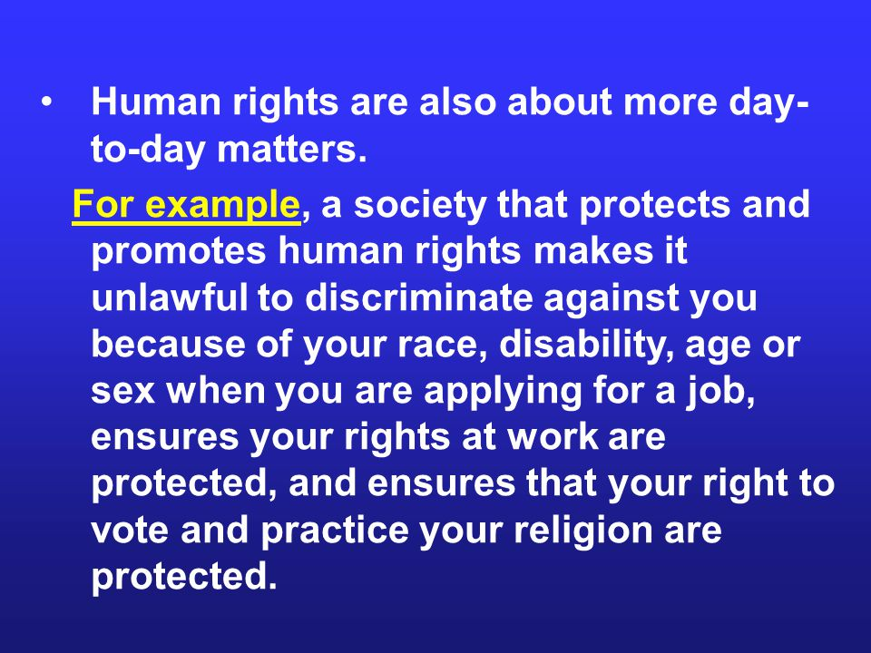 Human rights are also about more day-to-day matters.