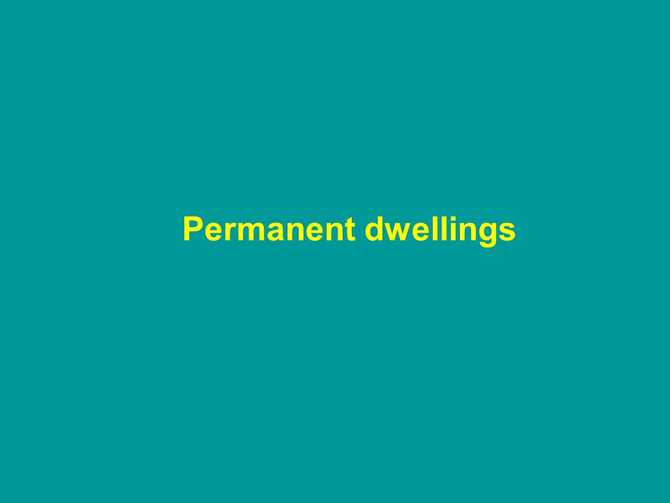 Permanent dwellings