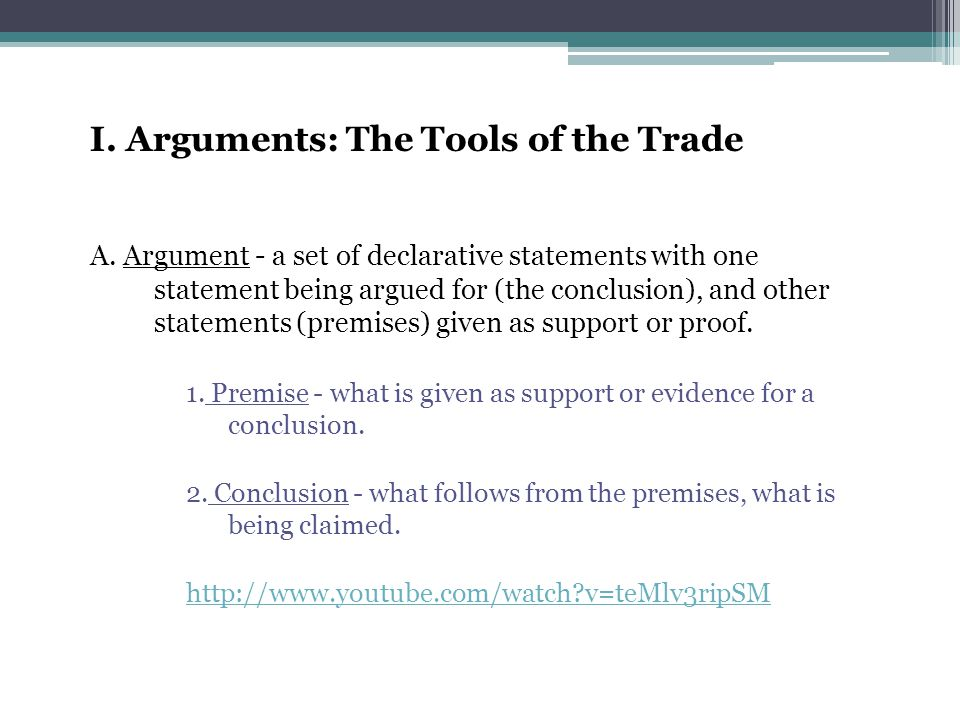 I. Arguments: The Tools of the Trade