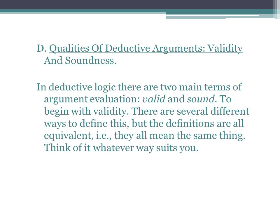 D. Qualities Of Deductive Arguments: Validity And Soundness