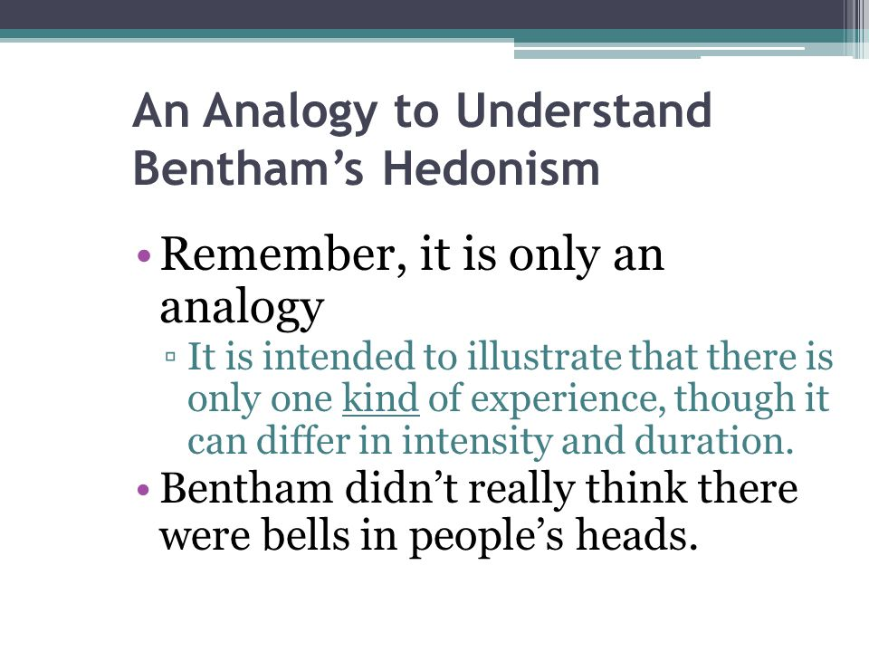An Analogy to Understand Bentham's Hedonism