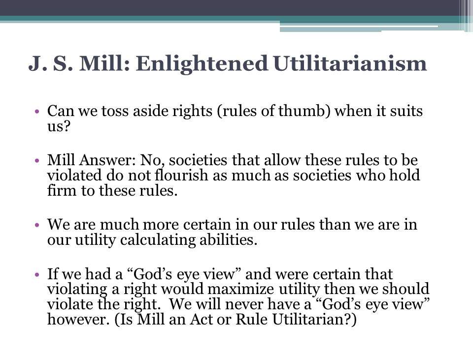 J. S. Mill: Enlightened Utilitarianism