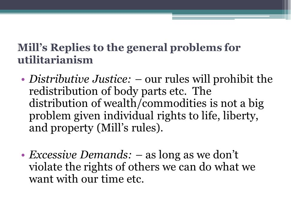 Mill's Replies to the general problems for utilitarianism