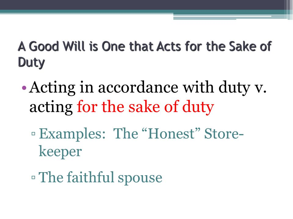 A Good Will is One that Acts for the Sake of Duty