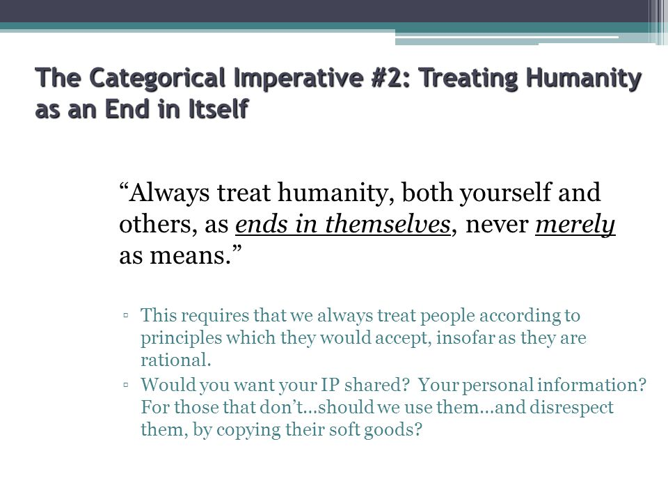 The Categorical Imperative #2: Treating Humanity as an End in Itself