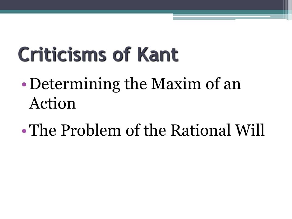 Criticisms of Kant Determining the Maxim of an Action
