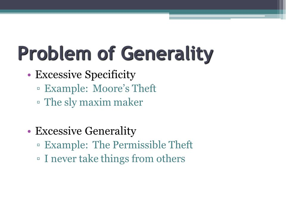 Problem of Generality Excessive Specificity Excessive Generality