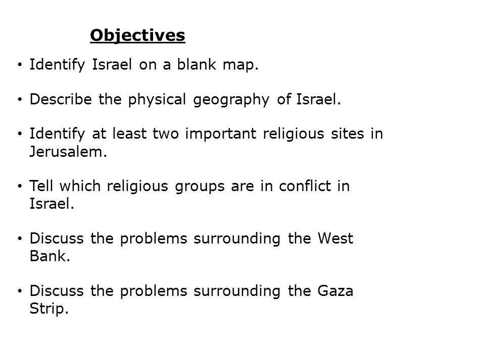 Objectives Identify Israel on a blank map.