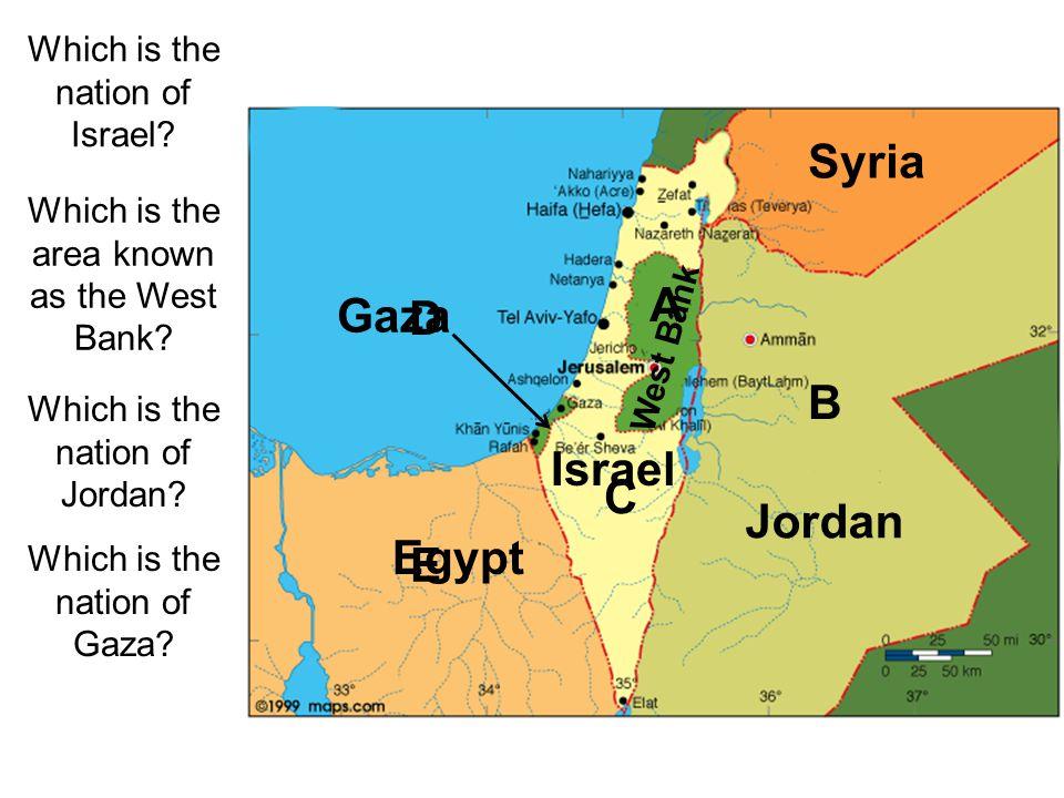 Syria A Gaza D B Israel C Jordan Egypt E