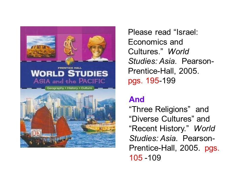 Please read Israel: Economics and Cultures. World Studies: Asia