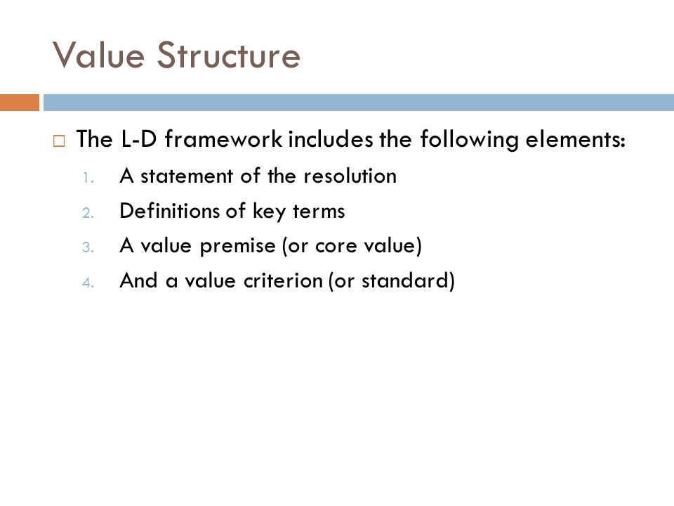 Value Structure The L-D framework includes the following elements: