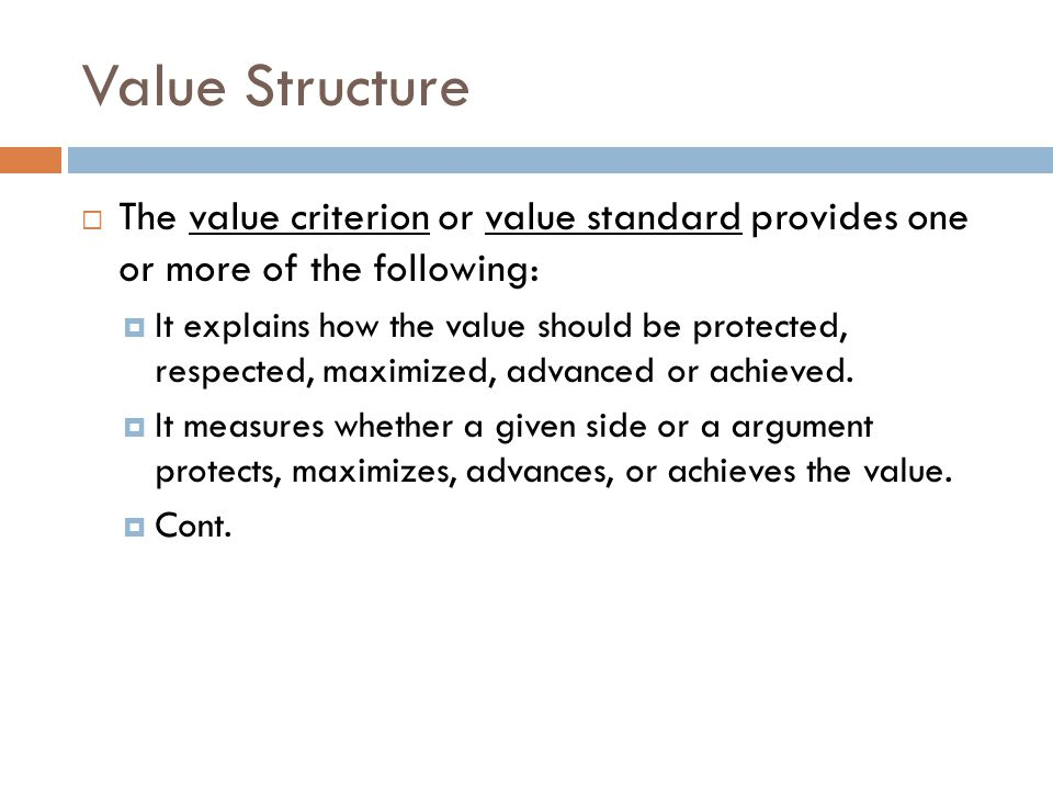 Value Structure The value criterion or value standard provides one or more of the following: