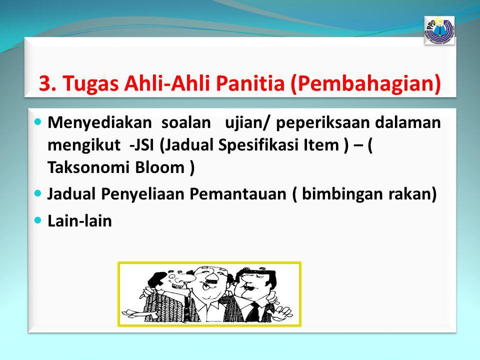 3. Tugas Ahli-Ahli Panitia (Pembahagian)