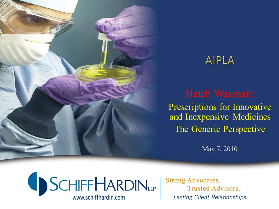 Hatch Waxman: Prescriptions for Innovative and Inexpensive Medicines. The Generic Perspective. May 7, 2010.