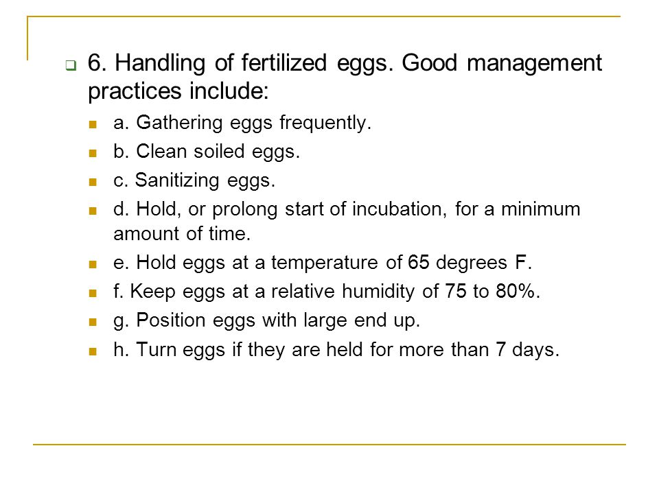 6. Handling of fertilized eggs. Good management practices include: