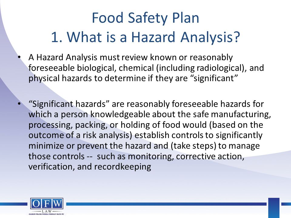 Food Safety Plan 1. What is a Hazard Analysis
