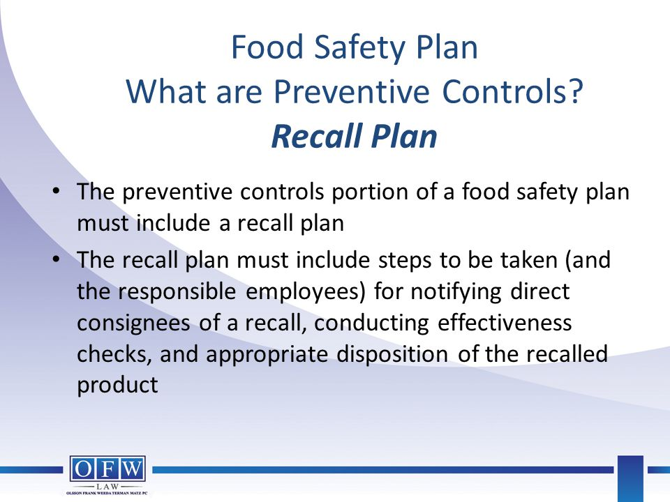 Food Safety Plan What are Preventive Controls Recall Plan