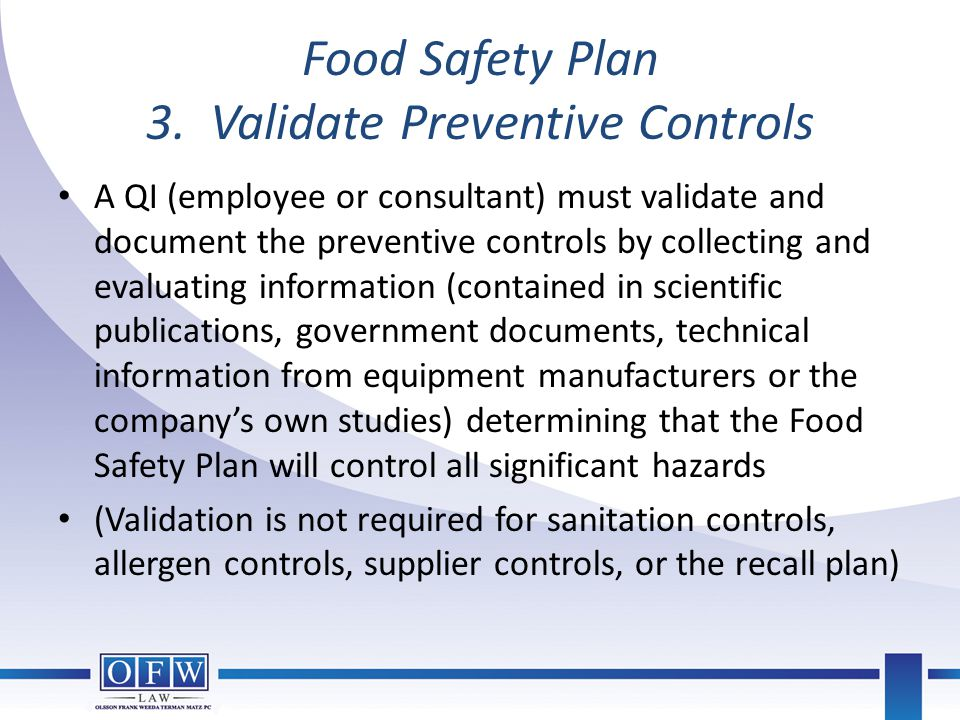 Food Safety Plan 3. Validate Preventive Controls