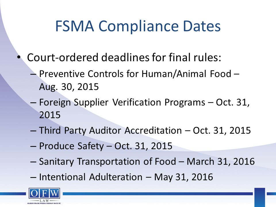 FSMA Compliance Dates Court-ordered deadlines for final rules: