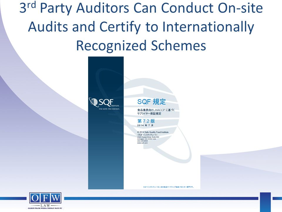 3rd Party Auditors Can Conduct On-site Audits and Certify to Internationally Recognized Schemes