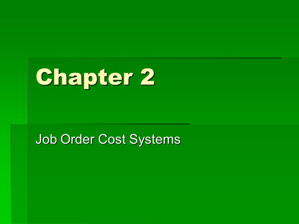 Chapter 2 Job Order Cost Systems