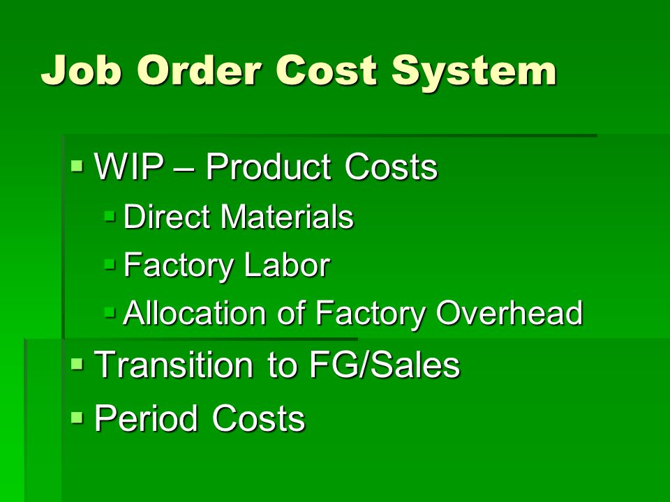 Job Order Cost System WIP – Product Costs Transition to FG/Sales