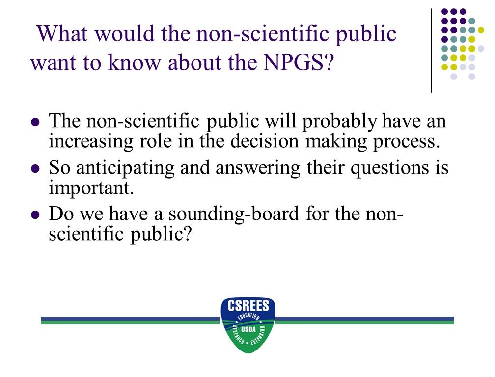 What would the non-scientific public want to know about the NPGS