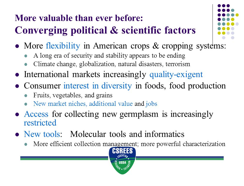 More valuable than ever before: Converging political & scientific factors