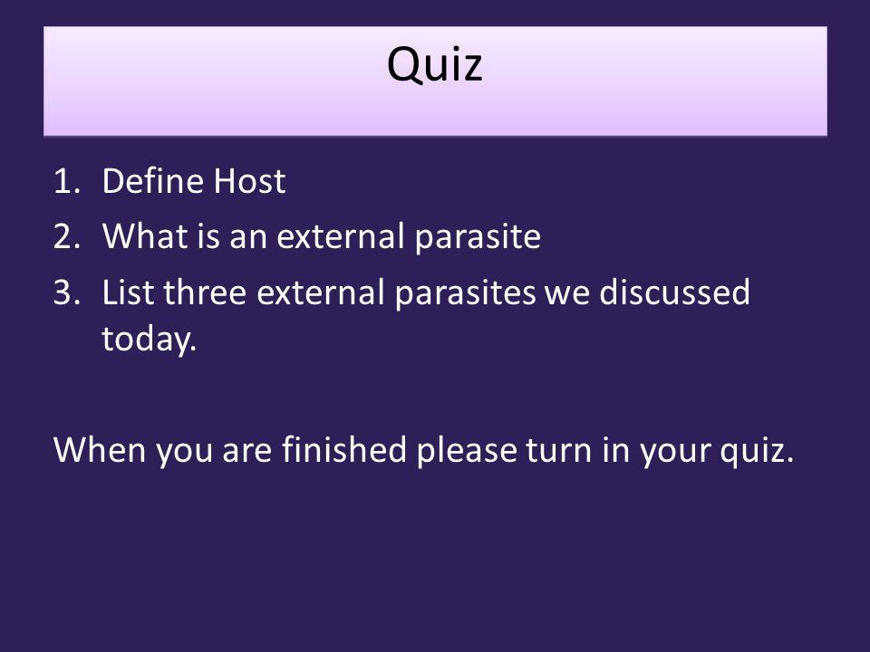 Quiz Define Host What is an external parasite
