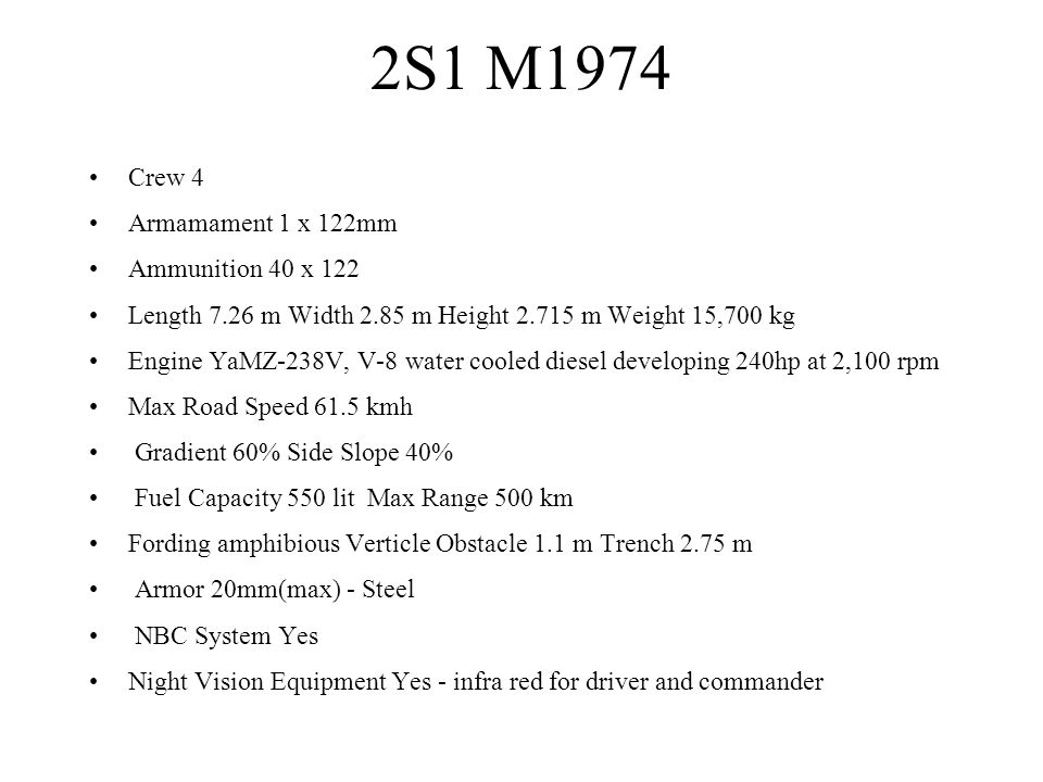 2S1 M1974 Crew 4 Armamament 1 x 122mm Ammunition 40 x 122